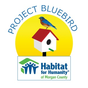 Project Bluebird - Habitat for Humanity of Morgan County, Inc. Fundraiser