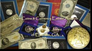RARE COINS & CURRENCY ESTATE AUCTION OF MR. & MRS. F. JONES OF EASTMAN