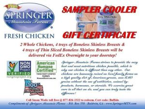 SPRINGER MOUNTAIN FARMS -  2 Whole Chickens, 4 trays of Boneless Skinless Breasts & 4 trays of Thin Sliced Boneless Skinless Breasts will be delivered via FedEx Overnight to your doorstep!  - DONATED BY GUS ARRANDALE AND ALL THE GREAT FOLKS AT SPRINGER MO