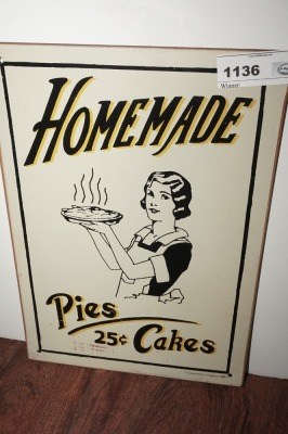 METAL SIGN, HOMEMADE PIES AND CAKES