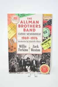 "WILLIE PERKINS HAND AUTOGRAPHED BOOK, ""THE ALLMAN BROTHERS BAND"" CLASSIC MEMORABILIA 1969-1976 WITH INTRODUCTION BY GALADRIELLE ALLMAN WILLIE PERKINS AND JACK WESTON - DONATED BY WILLIE PERKINS"